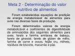 meta 2 determina o do valor nutritivo de alimentos