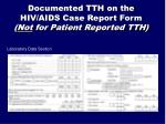 documented tth on the hiv aids case report form not for patient reported tth