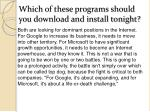 which of these programs should you download and install tonight