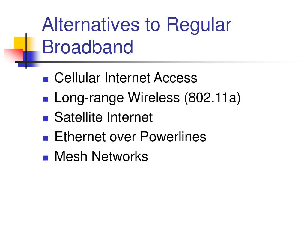Alternatives to Regular Broadband