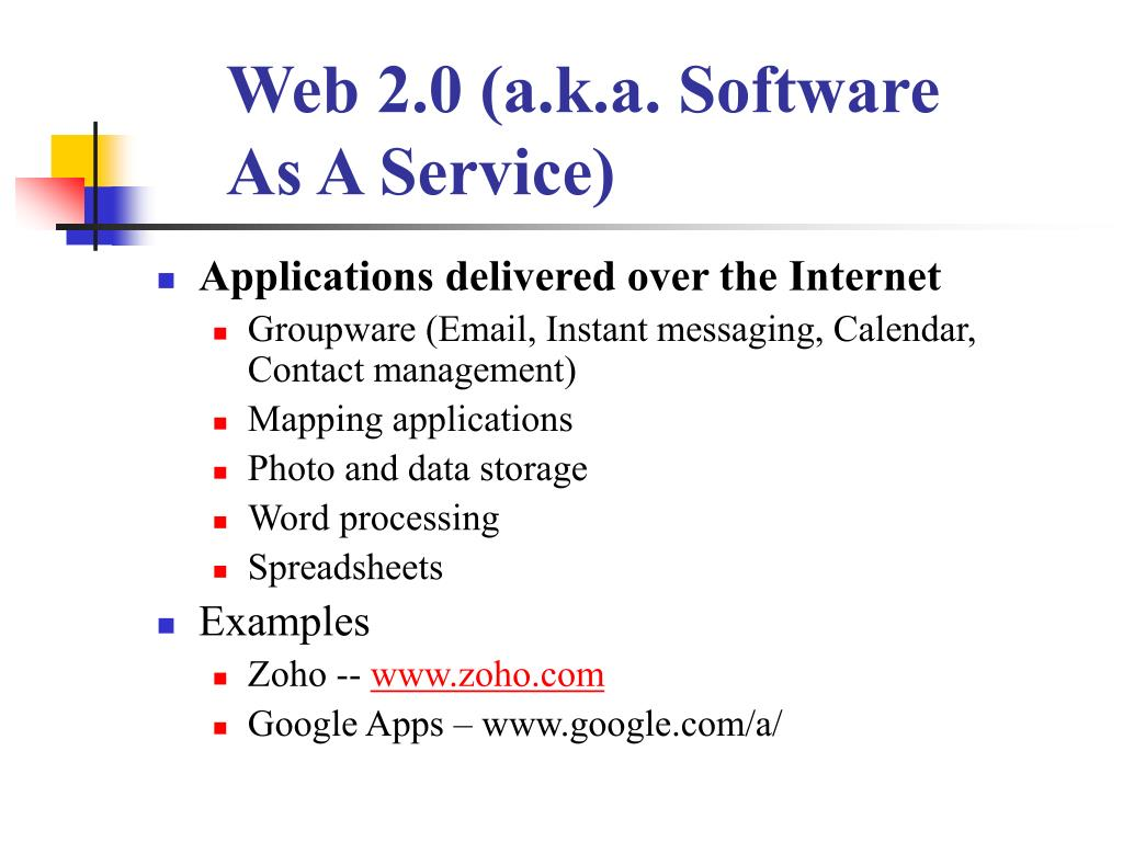 Web 2.0 (a.k.a. Software As A Service)