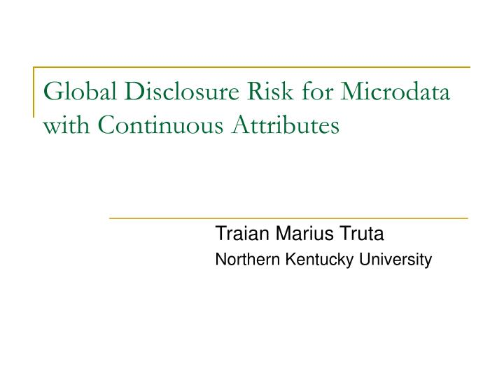 global disclosure risk for microdata with continuous attributes n.