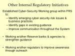 other internal regulatory initiatives