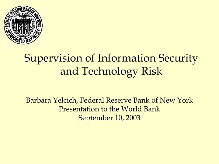 supervision of information security and technology risk n.