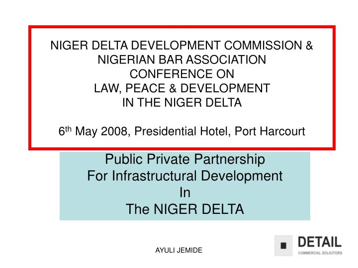 public private partnership for infrastructural development in the niger delta n.