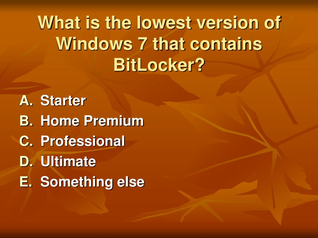 What is the lowest version of Windows 7 that contains BitLocker?