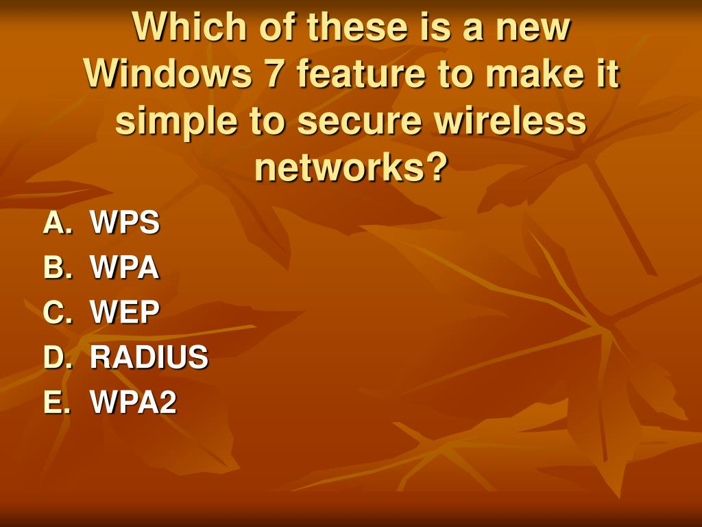Which of these is a new Windows 7 feature to make it simple to secure wireless networks?