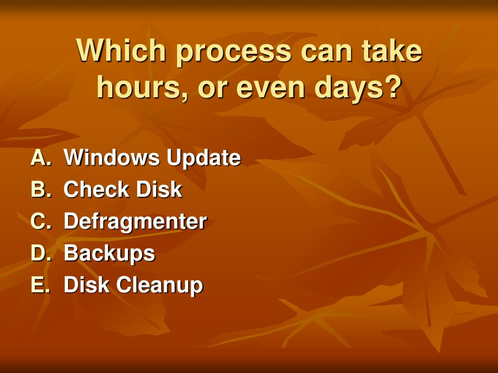 Which process can take hours, or even days?