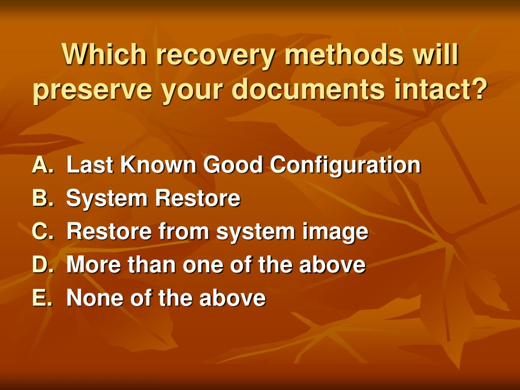 Which recovery methods will preserve your documents intact?