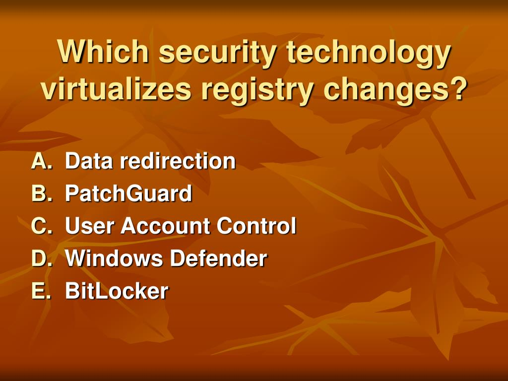 Which security technology virtualizes registry changes?