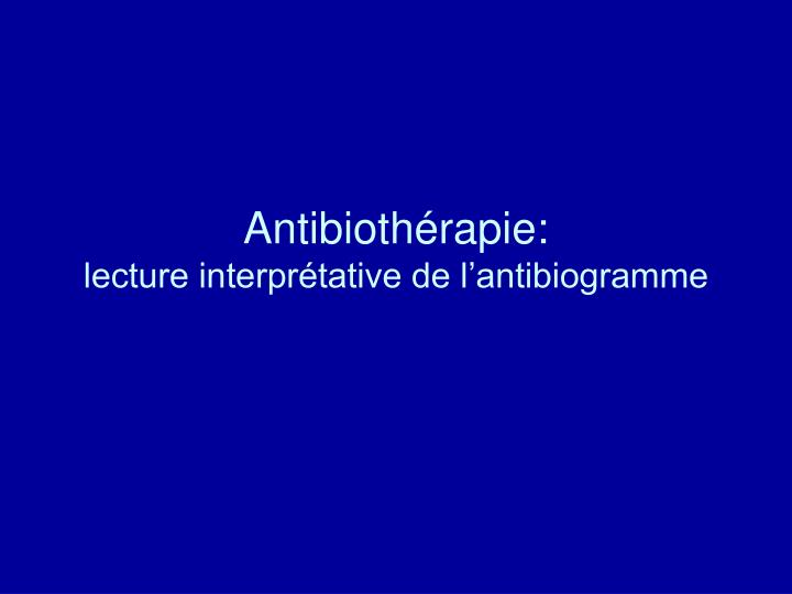 antibioth rapie lecture interpr tative de l antibiogramme n.