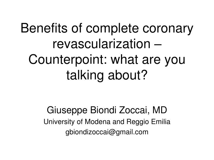 benefits of complete coronary revascularization counterpoint what are you talking about n.