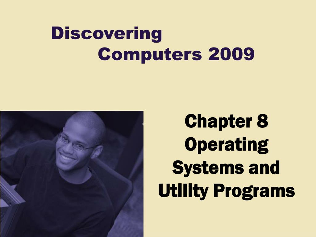 chapter 8 operating systems and utility programs l.