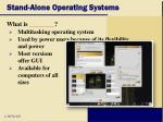 stand alone operating systems35
