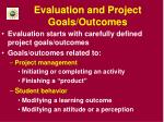 evaluation and project goals outcomes