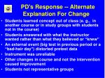 pd s response alternate explanation for change