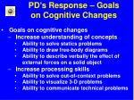 pd s response goals on cognitive changes