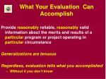 what your evaluation can accomplish