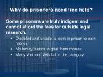 why do prisoners need free help