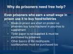 why do prisoners need free help1
