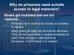 why do prisoners need outside access to legal materials