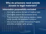 why do prisoners need outside access to legal materials1