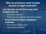 why do prisoners need outside access to legal materials2
