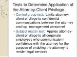 tests to determine application of the attorney client privilege