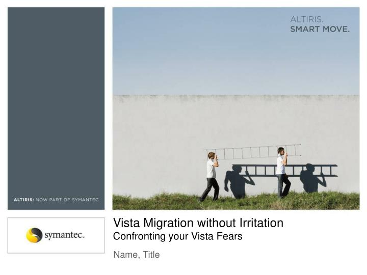 vista migration without irritation confronting your vista fears n.