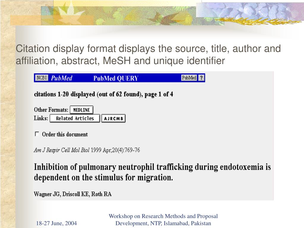 Citation display format displays the source, title, author and affiliation, abstract, MeSH and unique identifier