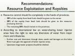 recommendations resource exploitation and royalties