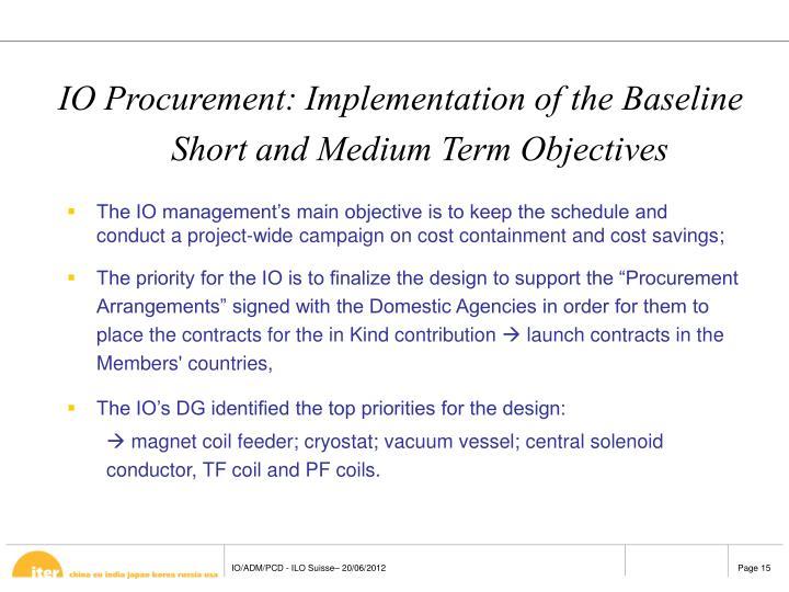IO Procurement: Implementation of the Baseline