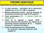 theorie genetique d termin es de mani re constante et immuable par le g nome