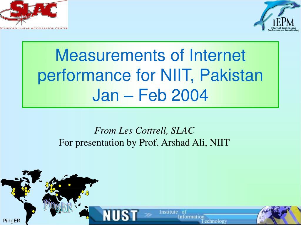 measurements of internet performance for niit pakistan jan feb 2004 l.