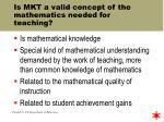 is mkt a valid concept of the mathematics needed for teaching