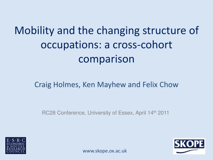 mobility and the changing structure of occupations a cross cohort comparison n.