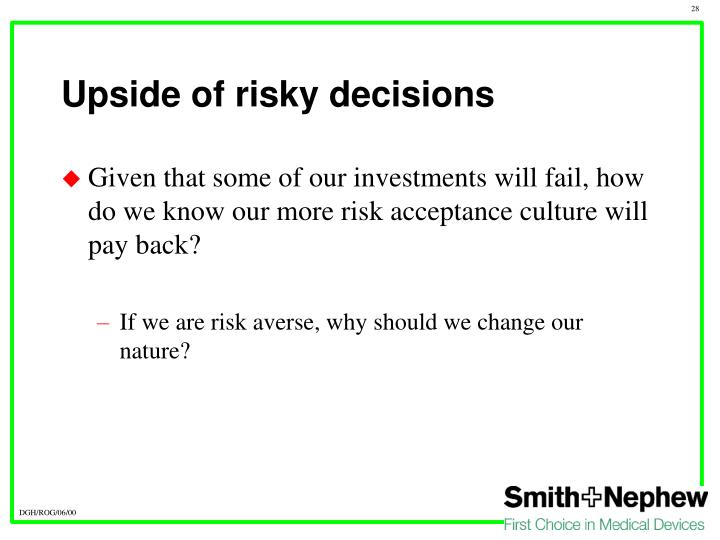 Upside of risky decisions