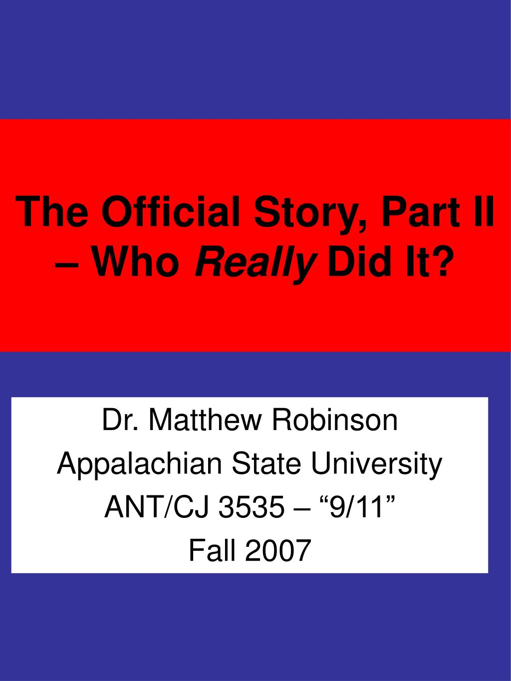 The Official Story, Part II – Who