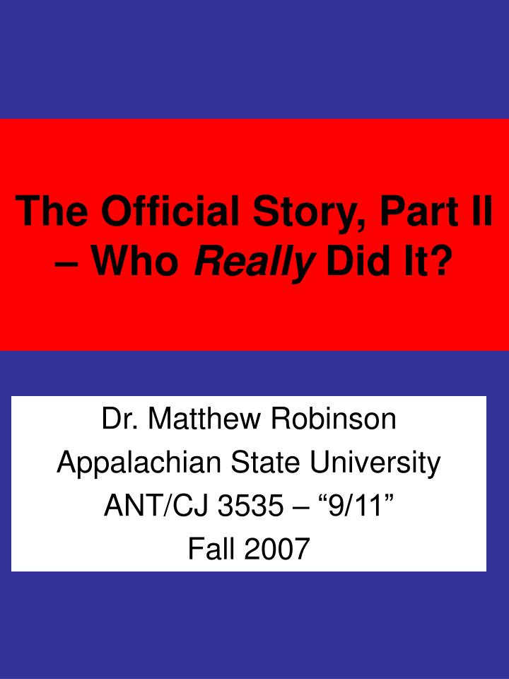 The official story part ii who really did it
