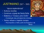 justiniano 527 565