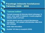 puuetega inimeste hoolekanne t itmine 2006 20085