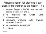 fitness function for element 1 own class of life insurance promotion no