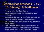 beendigungssitzungen 15 16 sitzung schlu phase