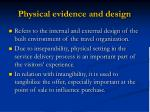 physical evidence and design