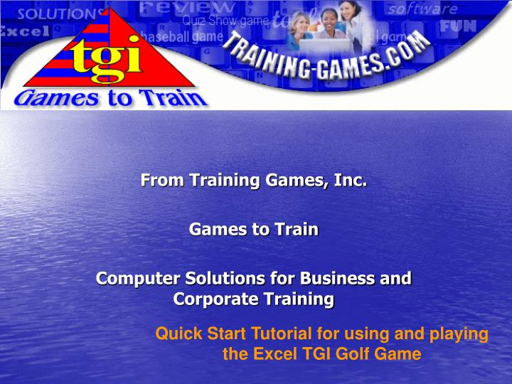 from training games inc games to train computer solutions for business and corporate training n.
