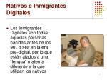 nativos e inmigrantes digitales6