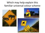which may help explain this familiar universal colour scheme