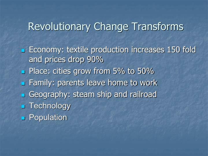 Revolutionary Change Transforms