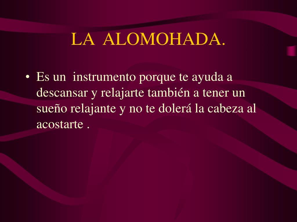 LA  ALOMOHADA.