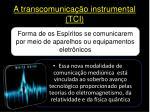 a transcomunica o instrumental tci
